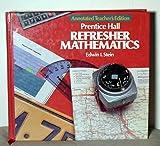 Refresher Mathematics, Grades 7-12, Edwin I. Stein, 0137711301