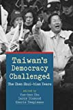 img - for Taiwan's Democracy Challenged: The Chen Shui-bian Years book / textbook / text book