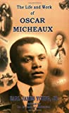 The Life and Work of Oscar Micheaux: Pioneer Black Author and Filmmaker