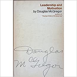 leadership and motivation essays of douglas mcgregor douglas  leadership and motivation essays of douglas mcgregor
