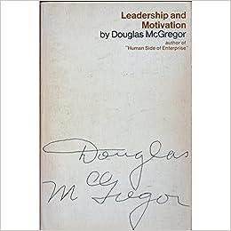 leadership and motivation essays of douglas mcgregor douglas leadership and motivation essays of douglas mcgregor