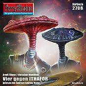 Vier gegen Ithafor (Perry Rhodan 2708) | Christian Montillon, Arndt Ellmer