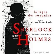 La ligue des rouquins (Les enquêtes de Sherlock Holmes et du Dr Watson) | Livre audio Auteur(s) : Arthur Conan Doyle Narrateur(s) : Nicolas Planchais