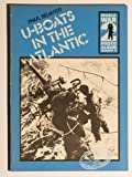U-Boats in the Atlantic, Paul Beaver, 0850593883