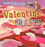 Valentine Crafts (Creative Crafts for Kids)