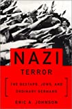 The Nazi Terror, Eric A. Johnson, 0465049060