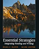 Essential Strategies : Integrating Reading and Writing, Elder, Dana C. and Lester, Mark, 0023322209