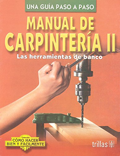 Manual de Carpinteria Las Herramientas de Banco (Spanish Edition), by Trillas