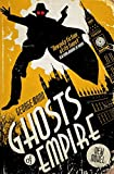 Ghosts of Empire: A Ghost Novel Kindle Edition by George Mann (Author)