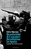 Revolution and Counter-Revolution in Spain, Felix Morrow, 0873484029