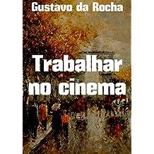 Trabalhar no cinema (Portuguese Edition)
