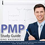 #9: PMP Study Guide - PMP Audio Study Guide - Project Management Professional Exam Study Guide: Be Ready for The PMP Exam!