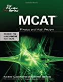 MCAT Physics and Math Review, Princeton Review Staff, 0375427953