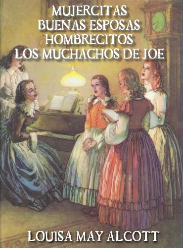 Mujercitas: Las cuatro novelas (Spanish Edition) by [Alcott, Louisa May]