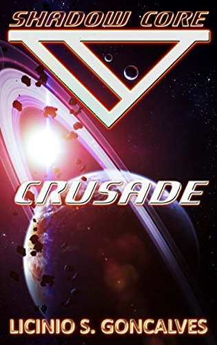 Crusade (Shadow Core - Book 3)