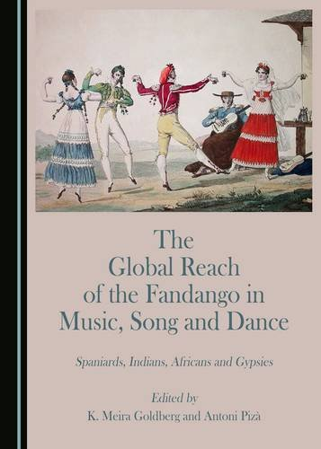 The Global Reach of the Fandango in Music, Song and Dance