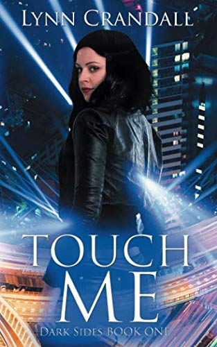 Touch Me: Dark Sides, Book One by Independently published