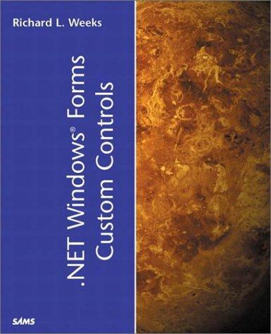 .NET Windows Forms Custom Controls by Richard L. Weeks (2002-01-21)