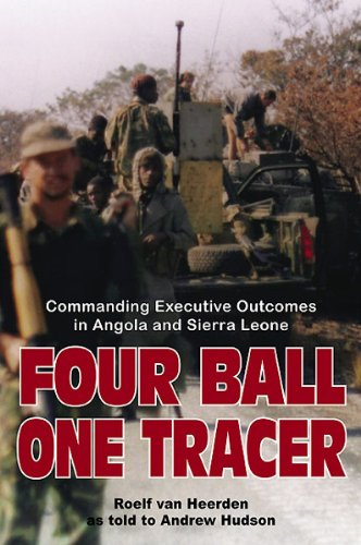Four Ball, One Tracer: Commanding Executive Outcomes in Angola and Sierra (Sierra Ball)