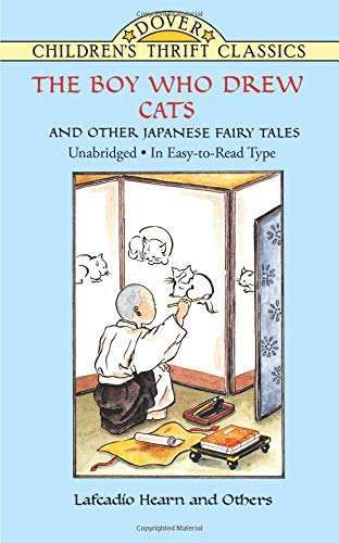 The Boy Who Drew Cats and Other Japanese Fairy Tales (Dover Children's Thrift Classics) (Boy The Drew Who Monsters)