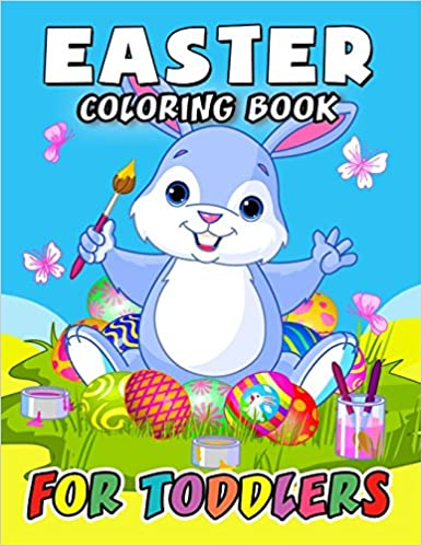 Easter Coloring Book for Toddlers: Eggs, Rabbit and friend ...