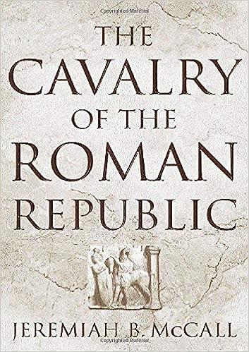 The Cavalry of the Roman Republic: Amazon.es: Jeremiah B. McCall: Libros en idiomas extranjeros