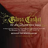 We Are Gathered Here Today by Glass Casket (2006-03-21)