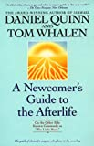 A Newcomer's Guide to the Afterlife, Daniel Quinn and Tom Whalen, 0553379798