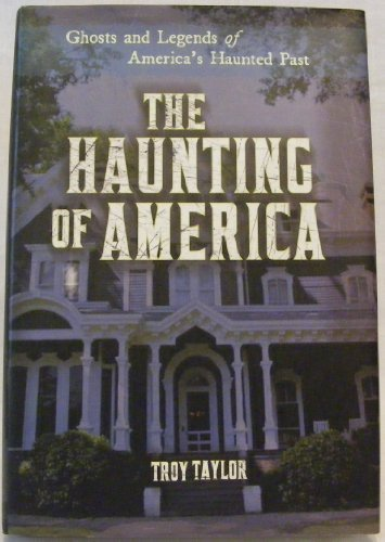 The Haunting of America: Ghosts and Legends of America's Haunted Past