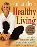 Joan Lunden's Healthy Living, Joan Lunden, 0609802054
