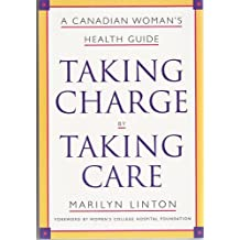 Taking Charge by Taking Care : A Canadian Woman's Health Guide