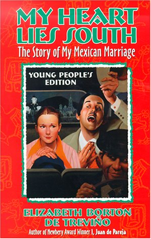 My Heart Lies South The Story Of My Mexican Marriage Young People's Edition: The Story Of My Mexican Marriage (Young Adult)