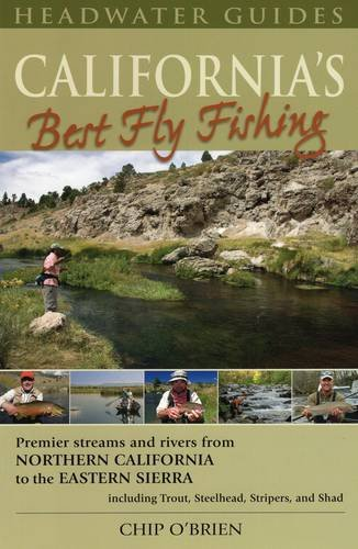 California's Best Fly Fishing: Premier Streams and Rivers from Northern California to the Eastern Sierra (Best Fishing In Northern California)