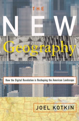 Download The New Geography: How the Digital Revolution Is Reshaping the American Landscape pdf