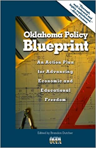 Oklahoma policy blueprint an action plan for advancing economic and oklahoma policy blueprint an action plan for advancing economic and educational freedom brandon dutcher 9780972446501 amazon books malvernweather Image collections