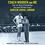 Coach Wooden and Me: Our 50-Year Friendship on and off the Court | Kareem Abdul-Jabbar