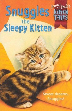 Read Online Kitten Tales 10:Snuggles Sleepy Kit (Jenny Dale's Kitten Tales) PDF