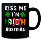 Funny St Patricks Day. Kiss Me I'm Irish Austrian - Mug
