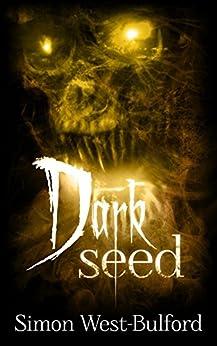 Dark Seed by [West-Bulford, Simon]