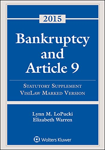Bankruptcy Article 9: 2015 Statutory Supplement, Visilaw Version (Bankruptcy And Article 9 2015 Statutory Supplement)