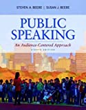 Public Speaking : An Audience-Centered Approach with MySpeechLab with EText, Beebe and Beebe, Steven A., 0205043224
