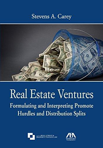 Real Estate Ventures  Formulating And Interpreting Promote Hurdles And Distribution Splits