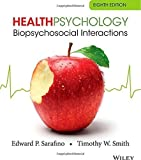 img - for Health Psychology: Biopsychosocial Interactions by Sarafino, Edward P., Smith, Timothy W. (2014) Paperback book / textbook / text book