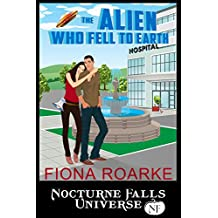 The Alien Who Fell To Earth: A Nocturne Falls Universe story
