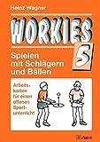Workies, Band 5: Spielen mit Schlägern und Bällen, Arbeitskarten für einen offenen Sportunterricht (1. bis 10. Klasse) (Workies Sport Arbeitskarten)