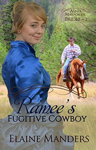 Ramee's Fugitive Cowboy (The Annex Mail-Order Brides Book 2) by [Manders, Elaine]