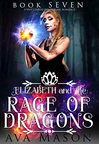 Elizabeth and the Rage of Dragons: A Paranormal Romance (Fated Alpha Book 7)