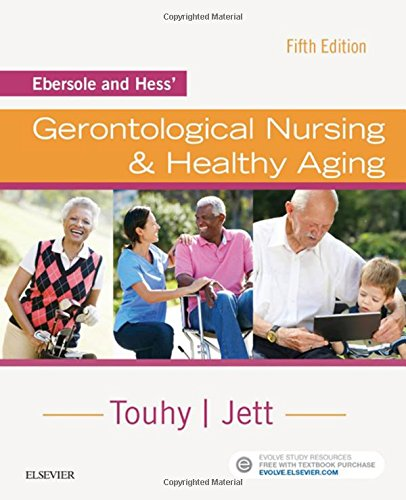 Ebersole and Hess' Gerontological Nursing & Healthy Aging, 5e
