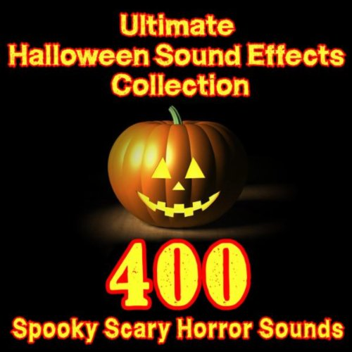 Ultimate Halloween Sound Effects Collection - 400 Spooky Scary Horror Sounds