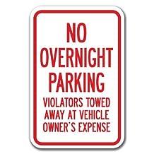 "No Overnight Parking Violators Will Be Towed Away Sign 12"" x 18"" Heavy Gauge Aluminum Signs"